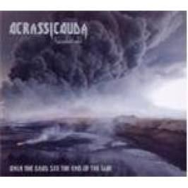 Product information Acrassicauda - Only The Dead See The End Of The War (Music CD)