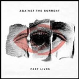Against The Current - Past Lives (Music CD) CDs