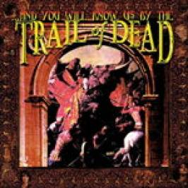 Product information ...And You Will Know Us by the Trail of Dead - ...And You Will Know Us by the Trail of Dead (Music CD)