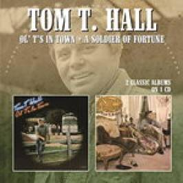 Tom T. Hall - Ol' T's in Town/A Soldier of Fortune (Music CD) CDs